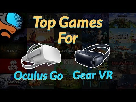 My Top Oculus Go and Gear VR Games for Gamers - Over 20 Games!
