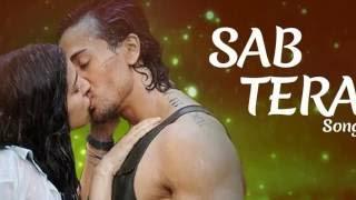 SaB TeRA Song (Audio) BAAGHI  Tiger Shroff, Shraddha Kapoor Armaan Malik Amaal Mallik