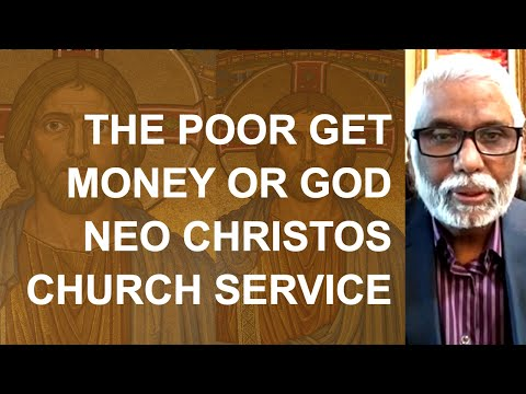 The Poor Get Money Or God: Neo Christos Church Service: Part 1 of 2