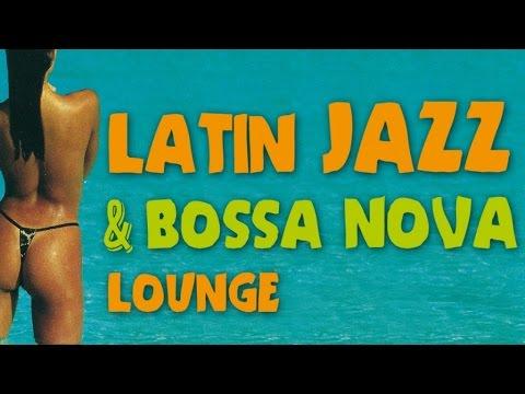 Latin Jazz & Bossa Nova Lounge - Latin Touch at the Beach