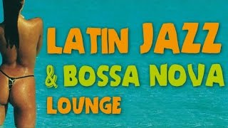 Latin Jazz & Bossa Nova Lounge - Latin Touch at the Beach