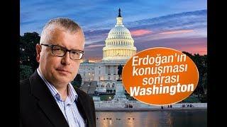 Serdar Turgut : Erdoğan'ın konuşması sonrası Washington
