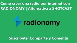 👉 COMO CREAR UNA RADIO POR INTERNET CON RADIONOMY   Alternativa a SHOUTCAST