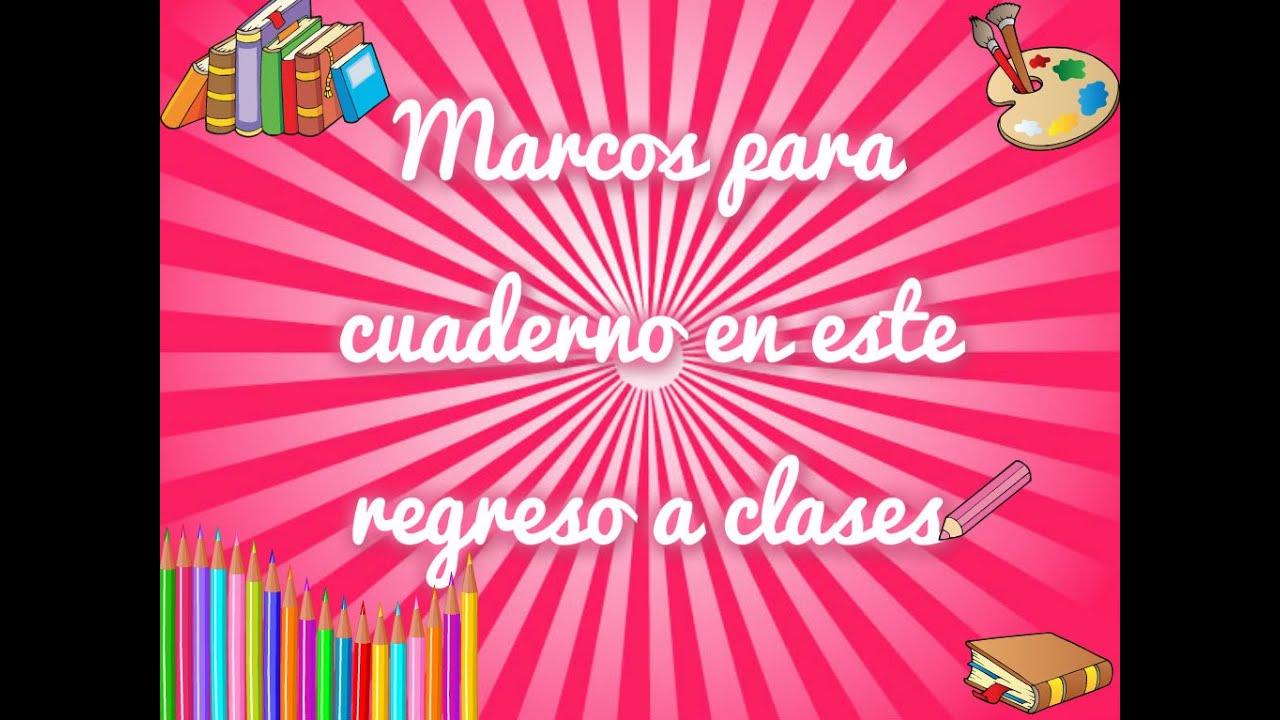 ♥Marcos para tu cuaderno en este regreso a clases ♥ - YouTube
