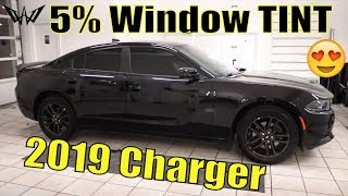 Tinting a 2019 Dodge charger with 5% Window Tint (Tinted)