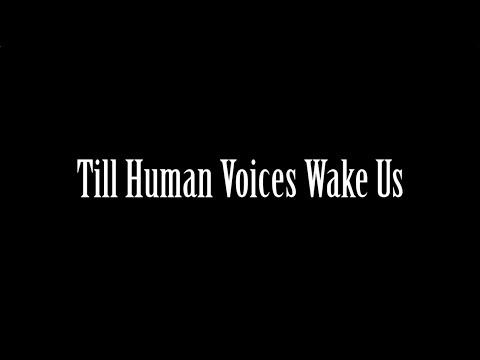 till-human-voices-wake-us