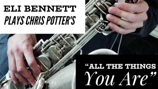 """Eli Bennett Plays Chris Potter's """"All The Things You Are"""""""