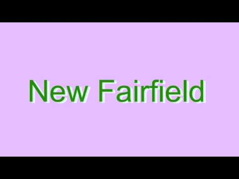How to Pronounce New Fairfield