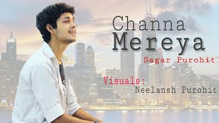 Channa Mereya X Roke Na Ruke Naina| Arijit Singh| Mashup/Cover| vocal: Sagar Purohit
