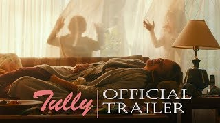 TULLY - Official Teaser Trailer - Focus Features - In Theaters April 20