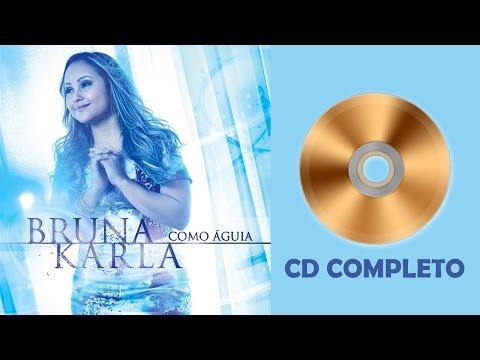 Bruna Karla - Como Águia - NOVO CD COMPLETO - 13 MÚSICAS