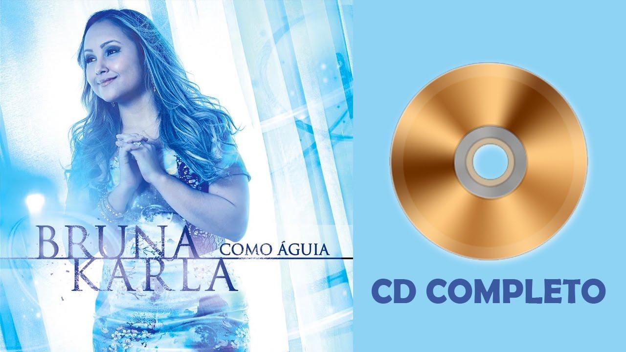 8dafd28017f04 Bruna Karla - Como Águia - NOVO CD COMPLETO - 13 MÚSICAS - YouTube