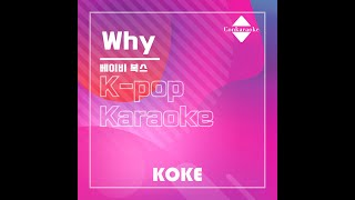 Why : Originally Performed By 베이비 복스  Karaoke Verison