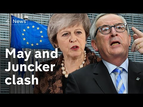 May and Juncker clash over Brexit deal