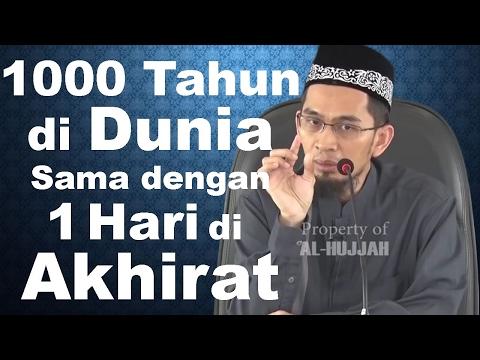 1000 Tahun di Dunia = 1 Hari di Akhirat - Ustadz Adi Hidayat, Lc, MA