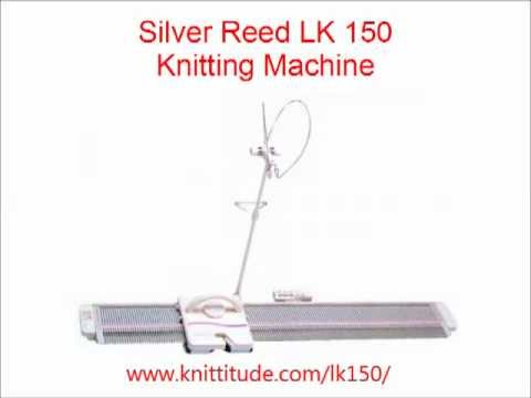Silver Reed LK 150 Knitting Machine - Details About LK150 - YouTube