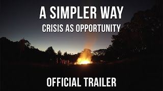 A Simpler Way: Crisis as Opportunity (OFFICIAL TRAILER) thumbnail