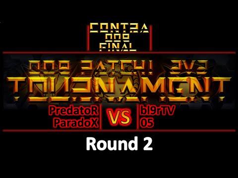 Contra 009 Final - 2vs2 Tourney - PredatoR/ParadoX Vs Bl9rTV/05 - Round 2