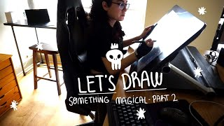 Let's draw something magical. Part 2 Let's finish this thing! :o
