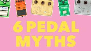 6 Pedal Myths