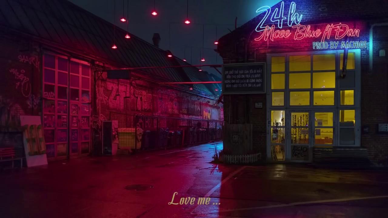 Mcee Blue - 24h ft Đan ( Prod. by Machiot)   Official Lyric Video