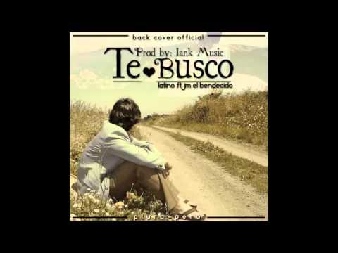 Te Busco - Latino Ft. Jm el Bendecido (Prod by. Iank Music)