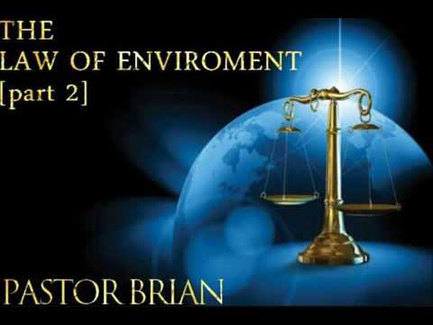 THE LAW OF  ENVIRONMENT pt 2- Pastor Brian Mhlanga