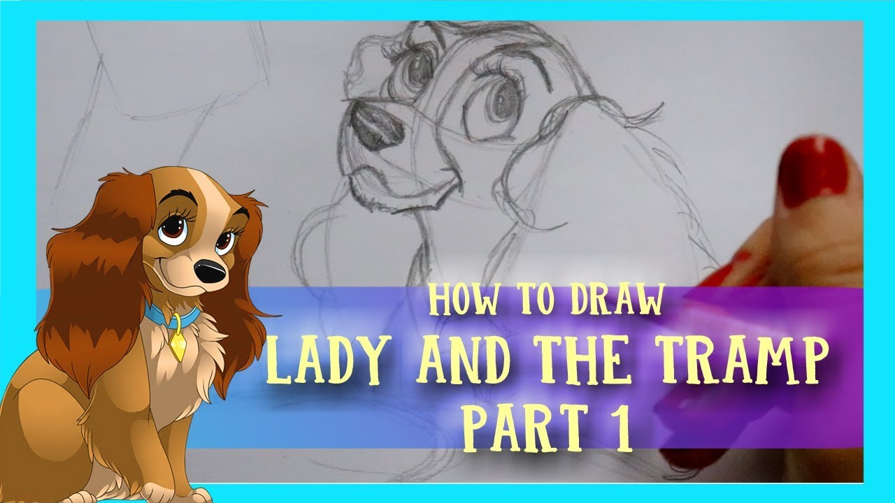 How To Draw Disney S Lady And The Tramp Part 1 Dramaticparrot Youtube