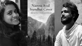 Naetru Aval Irundhal Cover | A.R. Rahman | Yugandhar | Mukta