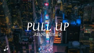 Download lagu Jason Derulo - Pull Up (Lyrics video)