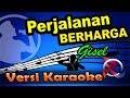 Gisel - Perjalanan Berharga (Karaoke Tanpa Vocal)