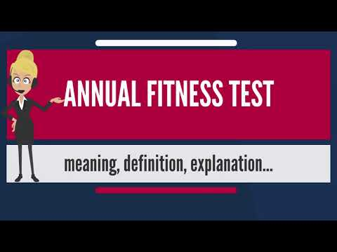 What is ANNUAL FITNESS TEST? What does ANNUAL FITNESS TEST mean? ANNUAL FITNESS TEST meaning