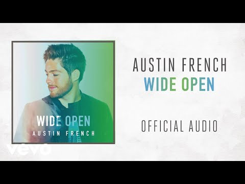 Austin French - Wide Open (Audio)