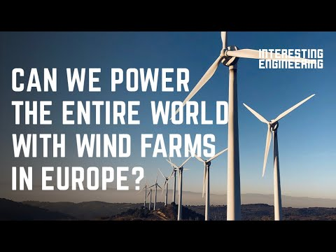 Can We Power The Entire World With Wind Farms In Europe?