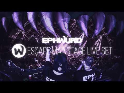 Ephwurd: Escape MainStage Debut (Live Set Mix)