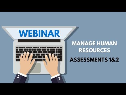Manage human resources - Assessments 1 & 2 (Nikita webinar)