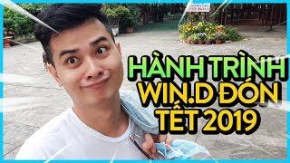 Hành trình ăn tết 2019 của Win.D tại quê nhà !? | LIFE OF WIN.D