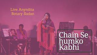 Chain Se humko Kabhi | Asha Bhosle | Cover | Live Anyndita