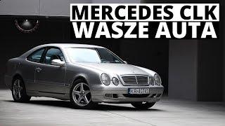 Mercedes CLK - Wasze auta - Test #59 - Wojtek