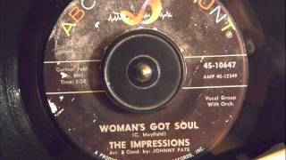 THE IMPRESSIONS -  WOMANS GOT SOUL