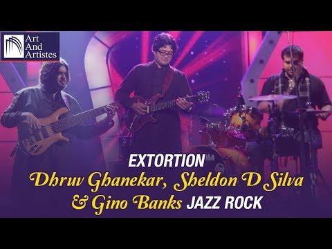 Extortion | Dhruv Ghanekar | Sheldon D Silva | Gino Banks | JazzRock | Idea Jalsa | Art and Artistes