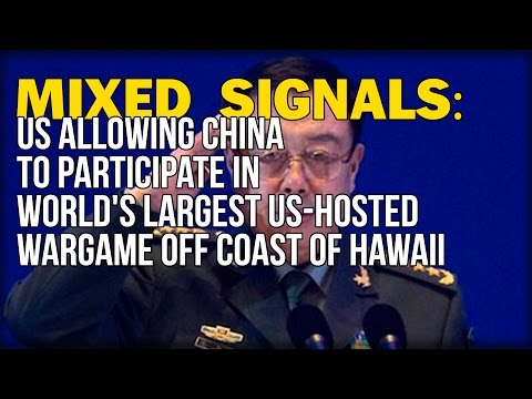 MIXED SIGNALS: US ALLOWING CHINA TO PARTICIPATE IN WORLD'S LARGEST US-HOSTED WARGAME