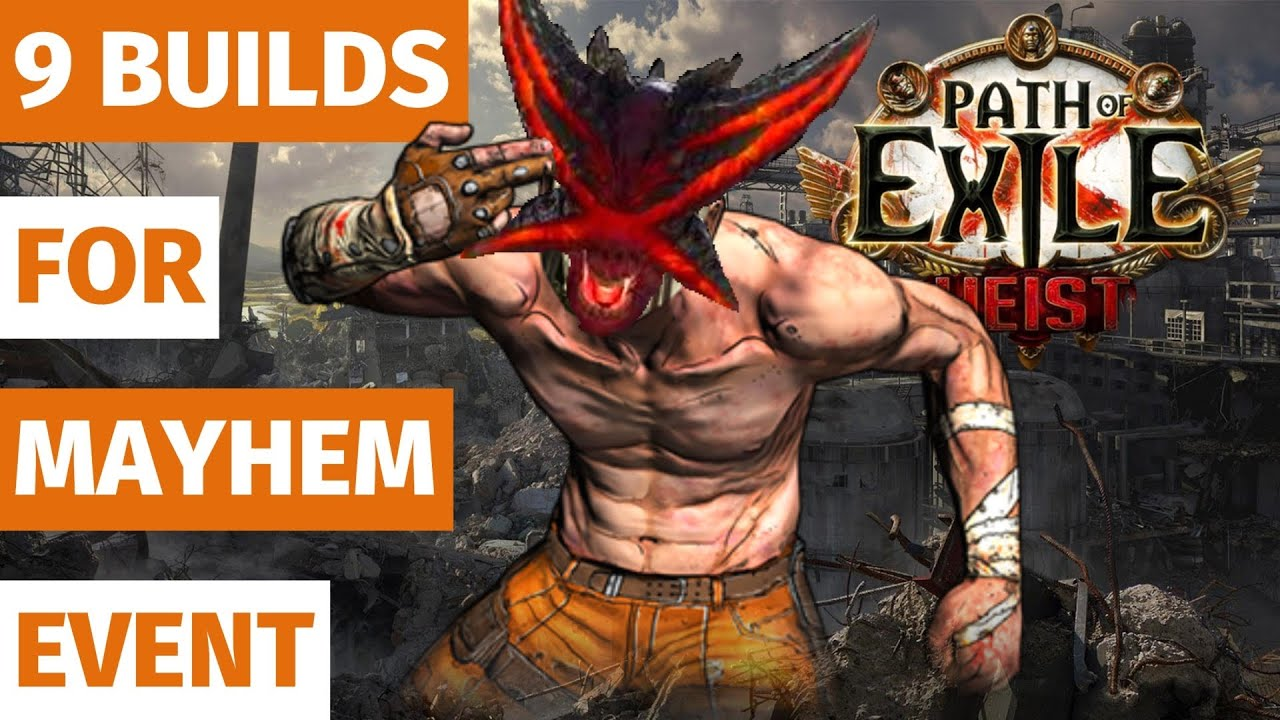 Path of Exile 3.12 - 9 Builds For the Mayhem League - PoE 3.12 - PoE Heist - Mayhem Event - Race