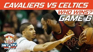 Cleveland Cavaliers vs Boston Celtics | Game 6 | Who will win ? | Hoops N Brews