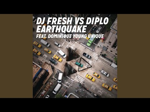Earthquake (DJ Fresh vs. Diplo) (Explicit Edit)
