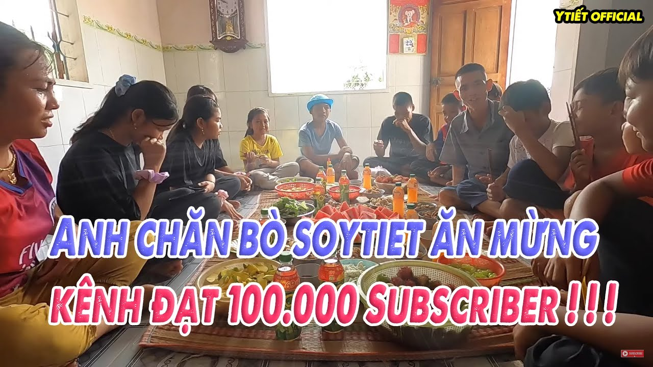Ăn Mừng 100 Ngàn Người Đăng Ký 3 Con Gà To 🐔🐔🐔 | Anh Chăn Bò Ytiet
