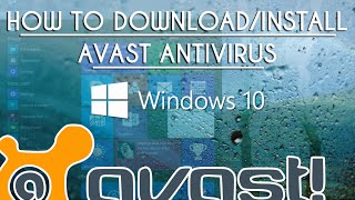 How To Install AntiVirus To Windows 10 Tutorial - Avast2015 Free