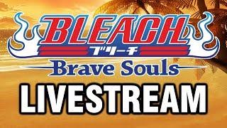 Bleach Brave Souls Livestream Test... Only a test