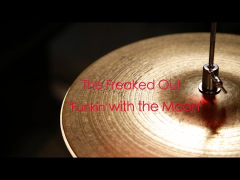 The Freaked Out - Funkin' with the Moon