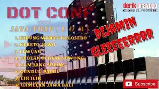 KUMPULAN LAGU DJ CEK SOUND EDM - KIDUNG WAHYU KOLOSEBO - DOT CONF versi java trap